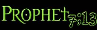 Prophet 7;13